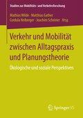 Verkehr und Mobilität zwischen Alltagspraxis und Planungstheorie - ökologische und soziale Perspektiven