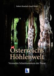 Österreichs Höhlenwelt