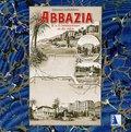 ABBAZIA - K. u. k. Sehnsuchtsort an der Adria