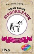 Meine kleine Einhorn-Farm - Das Standardwerk zur erfolgreichen Aufzucht von Einhörnern