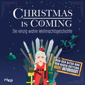 Christmas is coming - Die einzig wahre Weihnachtsgeschichte.