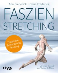 Faszienstretching - Diagnose, Behandlung, Training