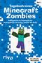 Tagebuch eines Minecraft-Zombies - Frühlingsferien im Freizeitpark des Dschungelbioms mit Creepy, Schleimi und Skelly