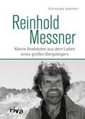 Reinhold Messner - Kleine Anekdoten aus dem Leben eines großen Bergsteigers