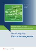 Lernsituationen für einen kompetenzorientierten Unterricht: Handlungsfeld: Personalmanagement