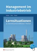 Management im Industriebetrieb: Lernsituationen zu betriebswirtschaftlichen Themen