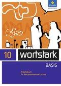 wortstark Basis, Differenzierende Ausgabe (2012): 10. Klasse, Arbeitsbuch für das gemeinsame Lernen
