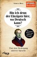 Bin ich denn der Einzigste hier, wo Deutsch kann? Über den Niedergang unserer Sprache