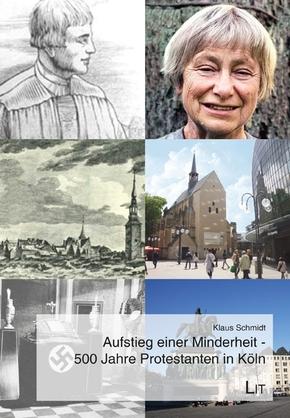 Aufstieg einer Minderheit - 500 Jahre Protestanten in Köln