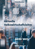 Aktuelle Volkswirtschaftslehre 2016/2017 (f. d. Schweiz)