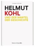 Helmut Kohl und der Mantel der Geschichte