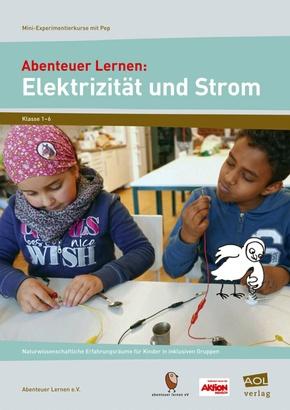 Abenteuer Lernen: Elektrizität und Strom
