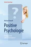 Positive Psychologie - Erfolgsgarant oder Schönmalerei?