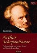 Arthur Schopenhauer - Philosophie für ein ganzes Leben und Ironie für den Tag, 4 Audio-CDs
