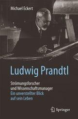 Ludwig Prandtl - Strömungsforscher und Wissenschaftsmanager