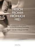 Frisch fromm fröhlich frei: Von den Anfängen bis 1938; Bd.1