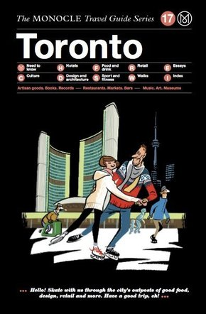 The Monocle Travel Guide to Toronto