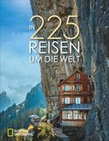 In 225 Reisen um die Welt - Bildband National Geographic