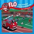 Flo, das kleine Feuerwehrauto - Das Fußballspiel