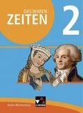 Das waren Zeiten, Neue Ausgabe Baden-Württemberg: 7. Schuljahr; Bd.2