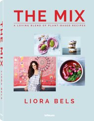 The Mix - A Loving Blend of Plant-Based Recipes