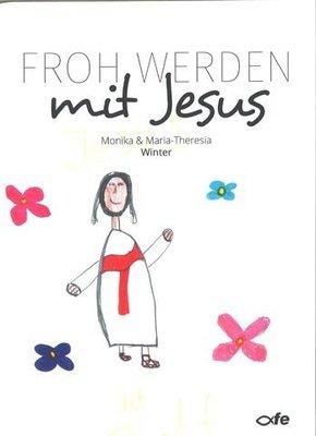 Froh werden mit Jesus