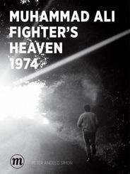 Fighter's Heaven 1974 - Muhammad Alis größte Herausforderung