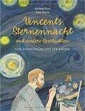 Vincents Sternennacht und andere Geschichten - Eine Kunstgeschichte für Kinder