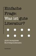 Einfache Frage: Was ist gute Literatur?