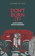 Don't burn it!