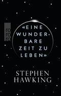 """Stephen W. Hawking - """"Eine wunderbare Zeit zu leben"""""""