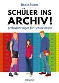 Schüler ins Archiv!