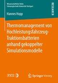 Thermomanagement von Hochleistungsfahrzeug-Traktionsbatterien anhand gekoppelter Simulationsmodelle