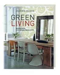 GREEN LIVING - Wohnideen für Umweltbewusste