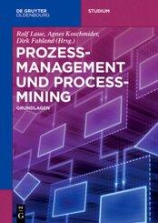 Prozessmanagement und Process-Mining; .