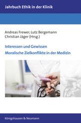 Interessen und Gewissen. Moralische Zielkonflikte in der Medizin