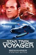 Star Trek, Voyager, Bewahrer