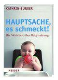 Hauptsache, es schmeckt! - Die Wahrheit über Babynahrung