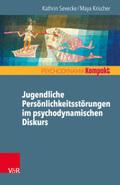 Jugendliche Persönlichkeitsstörungen im psychodynamischen Diskurs