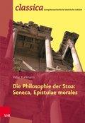 Die Philosophie der Stoa: Seneca, Epistulae morales