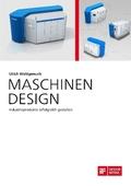 Maschinen Design. Industrieprodukte erfolgreich gestalten