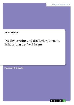 Die Taylorreihe und das Taylorpolynom. Erläuterung des Verfahrens