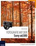 Fotografie mit der Sony a6300