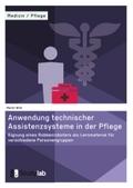Anwendung technischer Assistenzsysteme in der Pflege