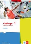 Challenge, Ausgabe Baden-Württemberg (2016): Englisch für die Eingangsklasse, Workbook; Bd.1