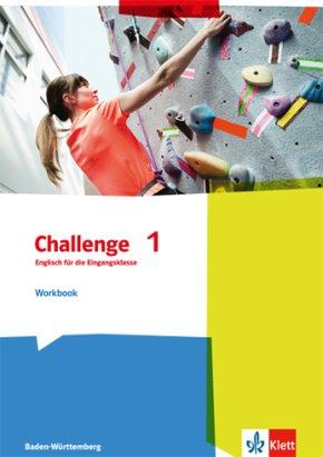Challenge, Ausgabe Baden-Württemberg (2016): Englisch für die Eingangsklasse, Workbook; 1
