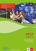 DELF scolaire - Prets pour l' Europe, Nouvelle édition: Niveau B1 - Arbeitsheft mit CD-ROM zur Vorbereitung der DELF-Prüfung