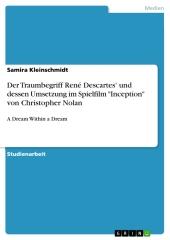 """Der Traumbegriff René Descartes' und dessen Umsetzung im Spielfilm """"Inception"""" von Christopher Nolan"""