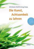Die Kunst, Achtsamkeit zu lehren, m. 1 Audio-CD