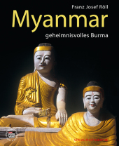 Myanmar - geheimnisvolles Burma